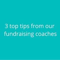 3 top tips from our fundraising coaches